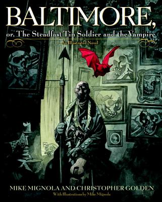 Baltimore By Mignola, Mike/ Golden, Christopher