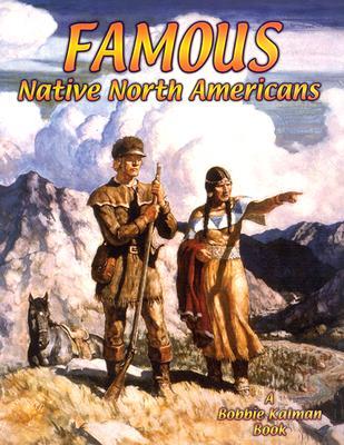 Famous Native North Americans By Kalman, Bobbie/ Aloian, Molly